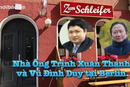Căn nhà Trịnh Xuân Thanh và Vũ Đình Duy đã sống tại Berlin khi bị TBT Nguyễn Phú Trọng truy sát
