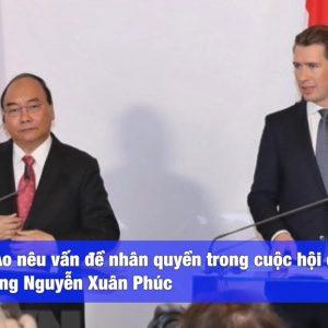 Thủ tướng Nguyễn Xuân Phúc bị đưa lên truyền thông châu Âu, với vai trò là người đứng đầu Chính phủ xã hội chủ nghĩa của một nước cộng sản độc tài