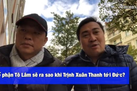 Số phận Tô Lâm sẽ ra sao khi Trịnh Xuân Thanh tới Đức?