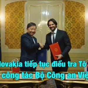 Tô Lâm cùng đoàn công tác Bộ Công an Việt Nam tiếp tục bị Chính phủ Slovakia điều tra