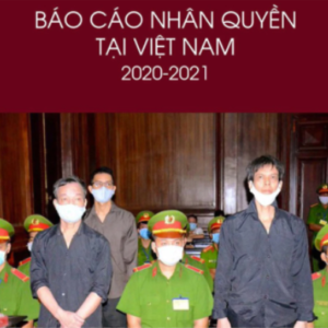Vietnam Network for Human Rights Report: Vietnam is holding nearly 300 prisoners of conscience